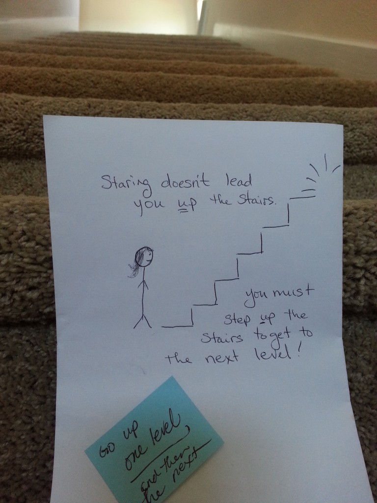 Staring doesn't lead you up the stairs. You must step up the stairs to get to the next level